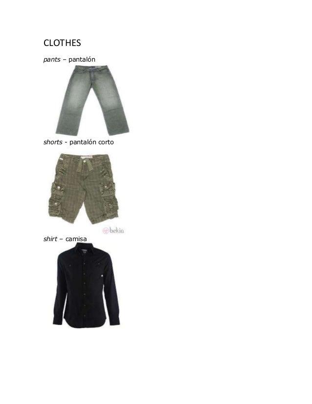 CLOTHESpants – pantalónshorts - pantalón cortoshirt – camisa
