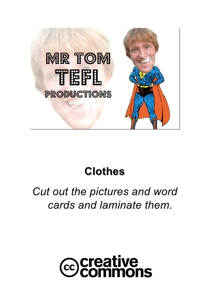Clothes Cut out the pictures and word cards and laminate them.
