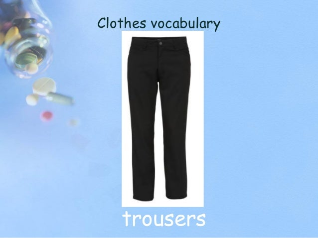 Clothes vocabulary trousers
