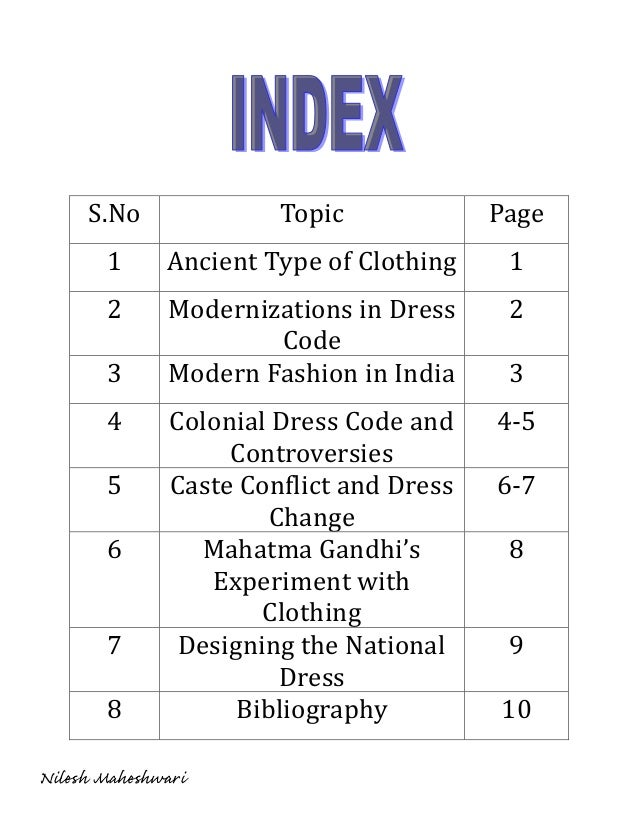 S.No               Topic             Page       1      Ancient Type of Clothing     1       2       Modernizations in Dres...