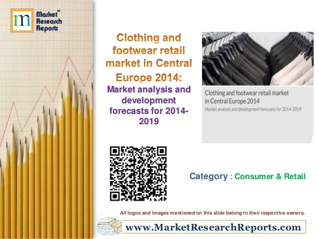 www.MarketResearchReports.com Market analysis and development forecasts for 2014- 2019 Category : Consumer & Retail All lo...