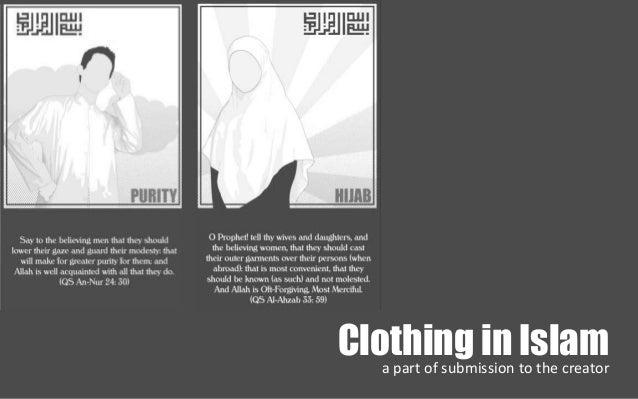 Clothing in Islam  a part of submission to the creator