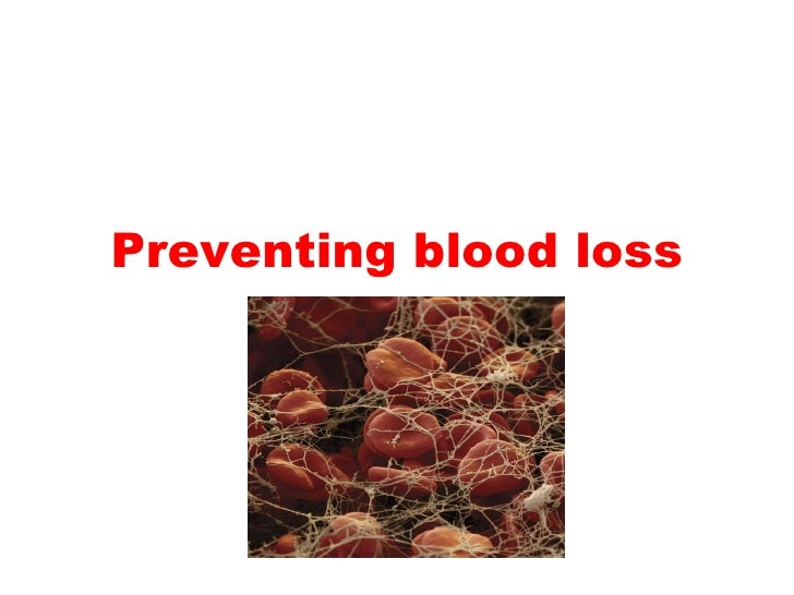 Preventing blood loss