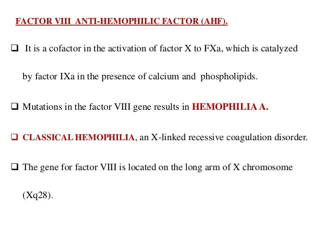 FACTOR IX ( CHRISTMAS FACTOR)  It is a proenzyme serine protease, which in the presence of calcium activates factor X.  ...