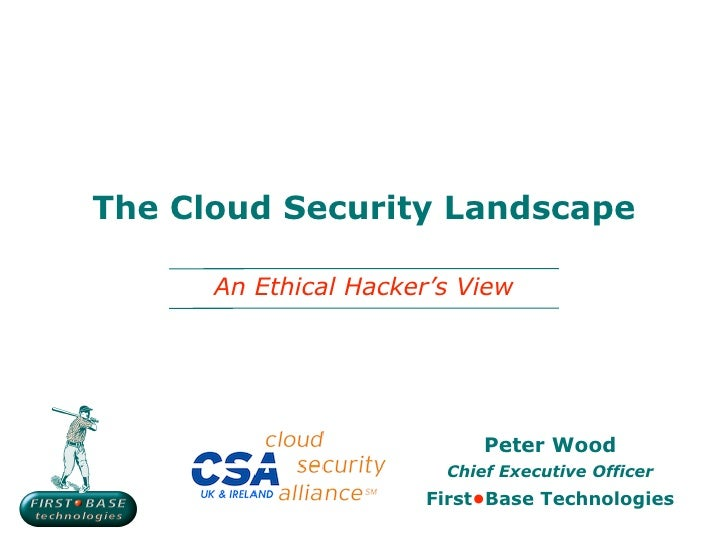 The Cloud Security Landscape      An Ethical Hacker's View                            Peter Wood                        Ch...