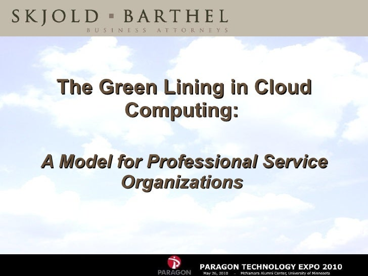 The Green Lining in Cloud Computing:   A Model for Professional Service Organizations