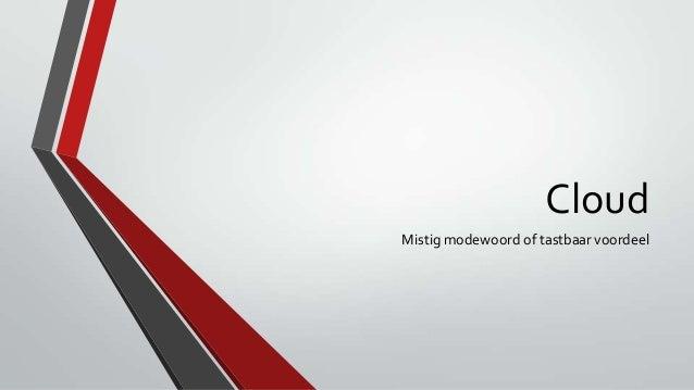 Cloud Mistig modewoord of tastbaar voordeel