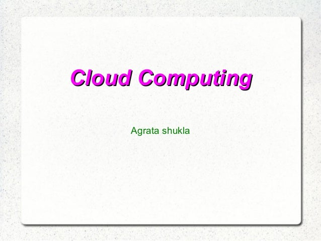 Cloud Computing Agrata shukla