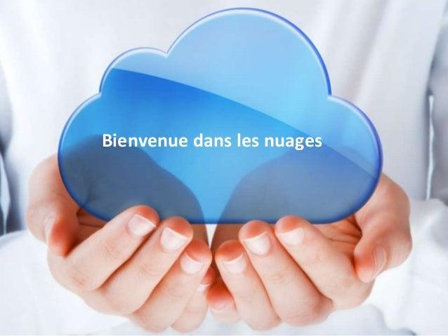 Bienvenue dans les nuages
