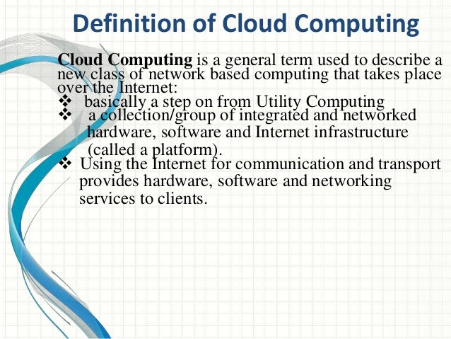 definition of cloud computing essay Cloud services - cloud computing definition, cloud computing cloud computing and the future essay - cloud computing and the future introduction our.