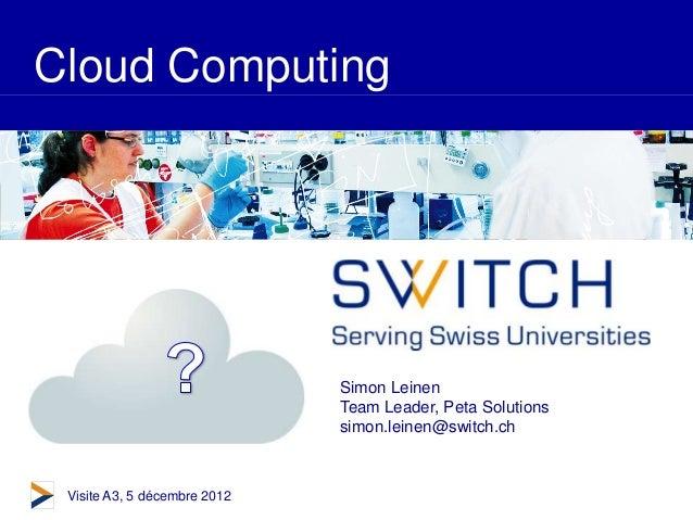 Cloud Computing                             Simon Leinen                             Team Leader, Peta Solutions          ...