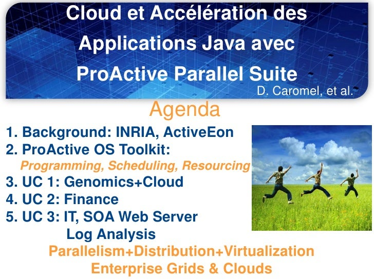 Cloud et Accélération des           Applications Java avec           ProActive Parallel Suite                             ...