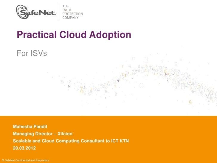 Practical Cloud Adoption           For ISVs        Mahesha Pandit        Insert Your Name        Managing Director – Xilci...