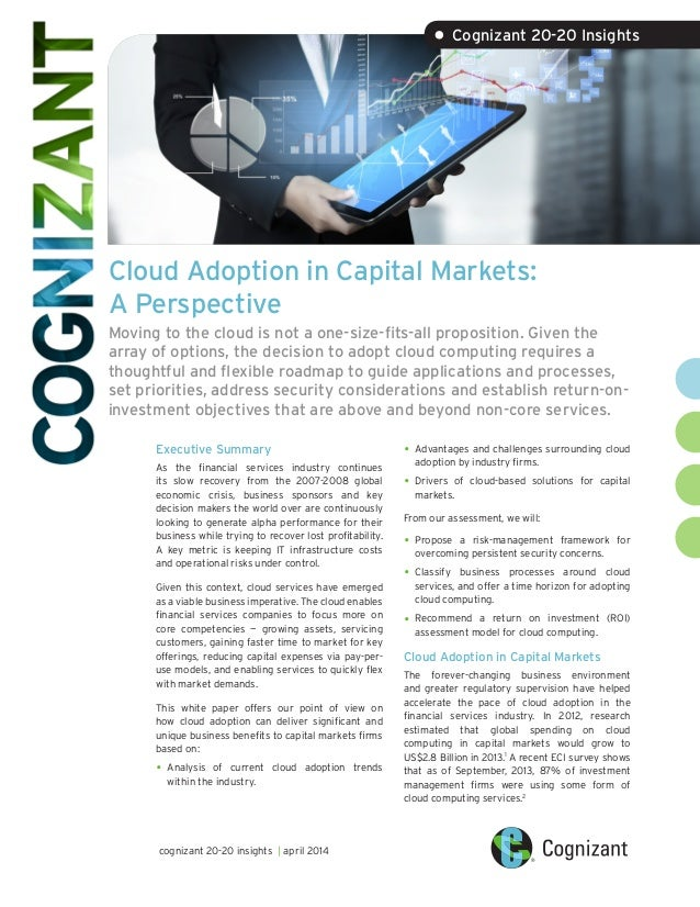 Cloud Adoption in Capital Markets: A Perspective Moving to the cloud is not a one-size-fits-all proposition. Given the arr...