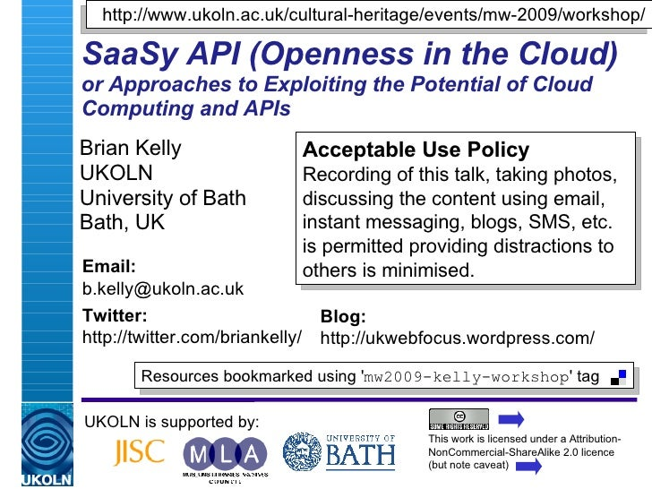 SaaSy API (Openness in the Cloud) or Approaches to Exploiting the Potential of Cloud Computing and APIs Brian Kelly UKOLN ...