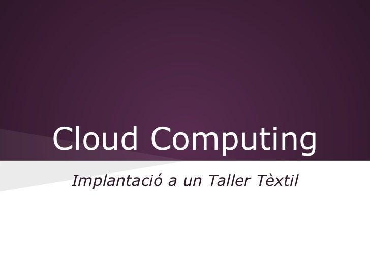 Cloud Computing Implantació a un Taller Tèxtil