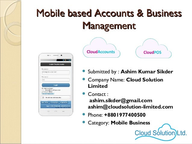 Mobile based Accounts & BusinessMobile based Accounts & Business ManagementManagement  Submitted by : Ashim Kumar Sikder ...
