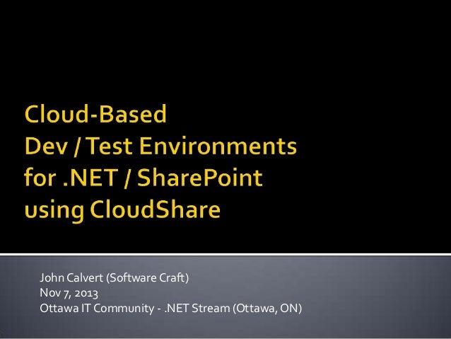 John Calvert (Software Craft) Nov 7, 2013 Ottawa IT Community - .NET Stream (Ottawa, ON)
