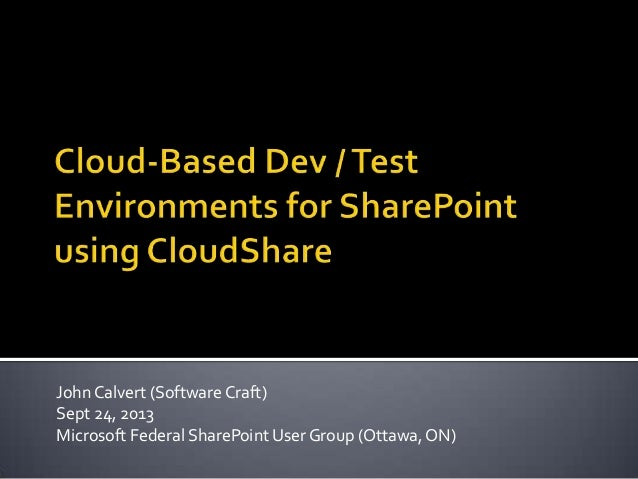 JohnCalvert (Software Craft) Sept 24, 2013 Microsoft Federal SharePoint User Group (Ottawa,ON)