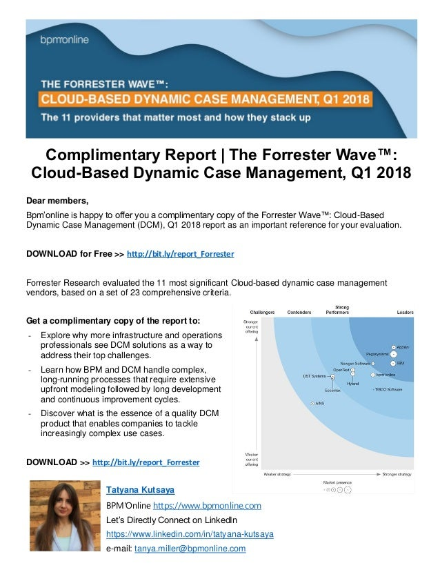 Complimentary Report | The Forrester Wave™: Cloud-Based Dynamic Case Management, Q1 2018 Dear members, Bpm'online is happy...