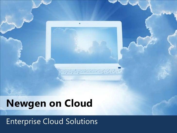 Newgen on CloudEnterprise Cloud Solutions
