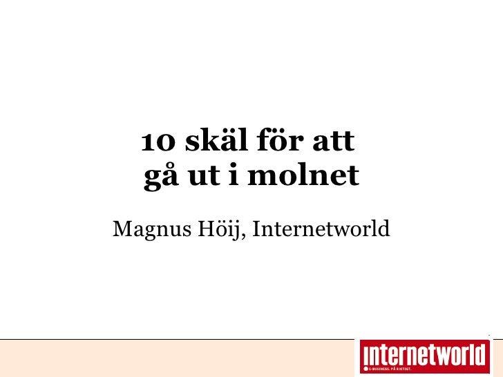 10 skäl för att  gå ut i molnet Magnus Höij, Internetworld