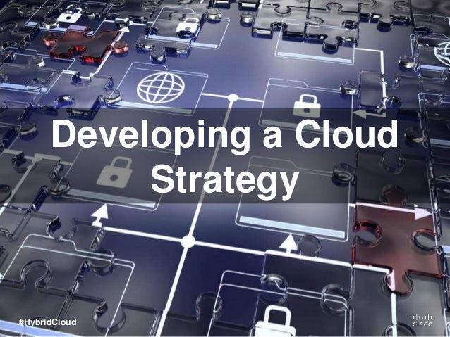 Developing a Cloud Strategy #HybridCloud