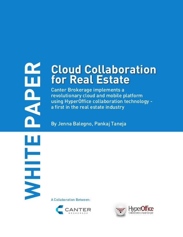 WHITE PAPER              Cloud Collaboration              for Real Estate              Canter Brokerage implements a      ...