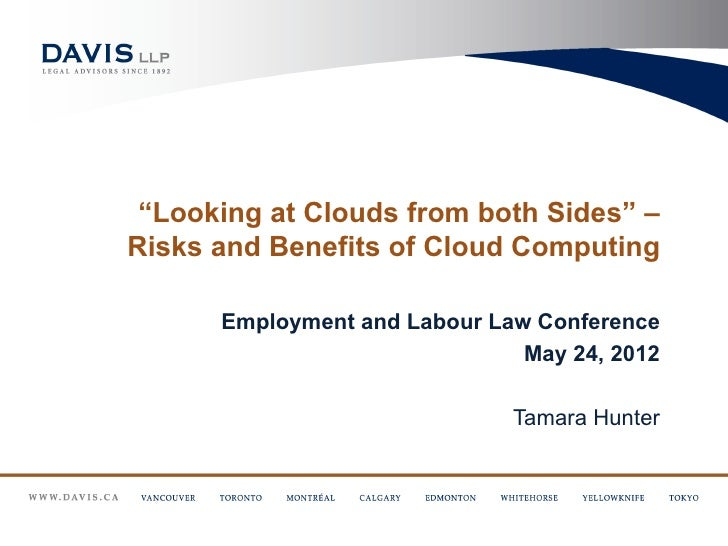 """""""Looking at Clouds from both Sides"""" –Risks and Benefits of Cloud Computing      Employment and Labour Law Conference      ..."""