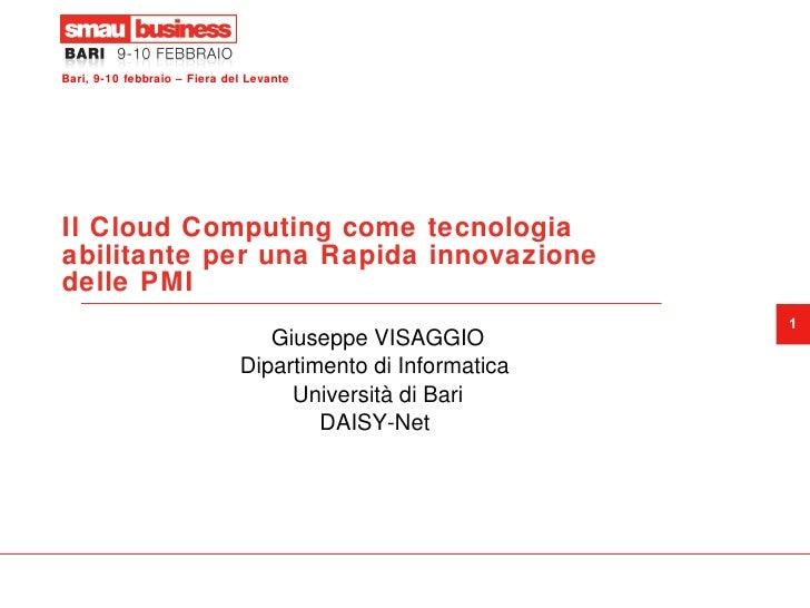 Il Cloud Computing come tecnologia abilitante per una Rapida innovazione delle PMI Giuseppe VISAGGIO Dipartimento di Infor...