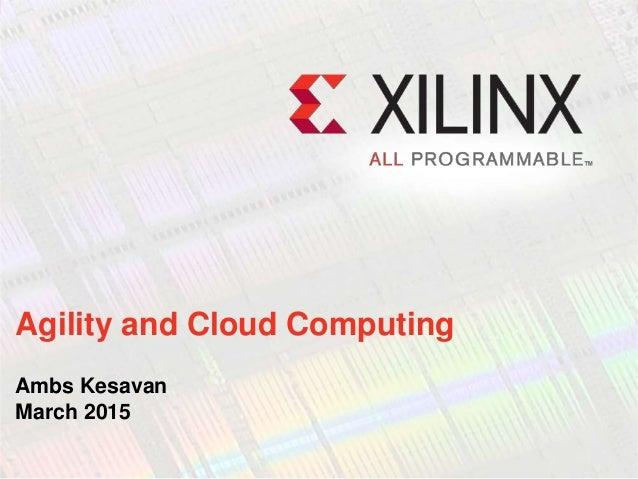 Agility and Cloud Computing Ambs Kesavan March 2015