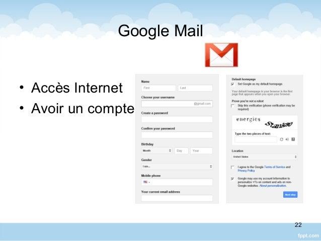 Google Mail • Accès Internet • Avoir un compte 22