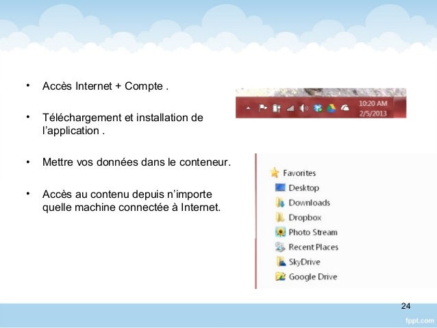 • Accès Internet + Compte . • Téléchargement et installation de l'application . • Mettre vos données dans le conteneur. • ...