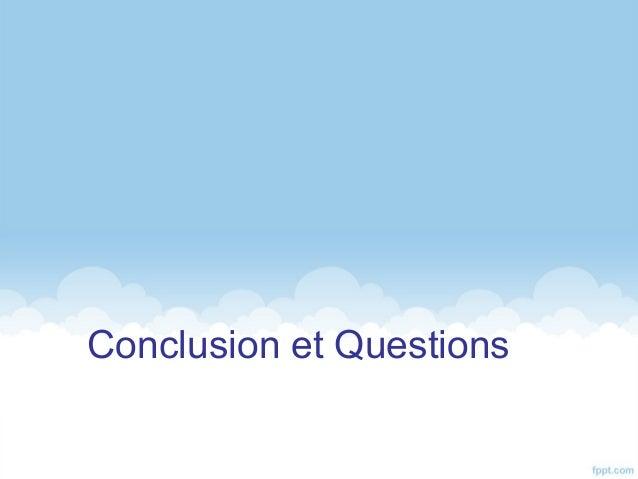 Conclusion et Questions