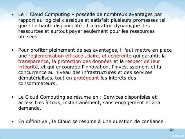 • Le « Cloud Computing » possède de nombreux avantages par rapport au logiciel classique et satisfait plusieurs promesses ...