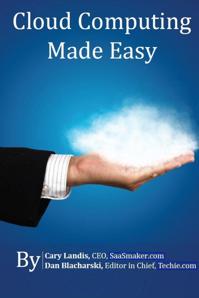Cloud Computing Made Easy      by Landis & Blacharski