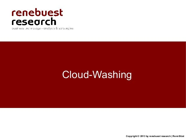 Copyright © 2013 by renebuest research   René BüstCloud-Washing