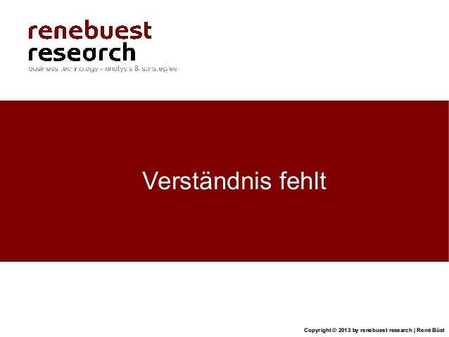 Copyright © 2013 by renebuest research   René BüstVerständnis fehlt