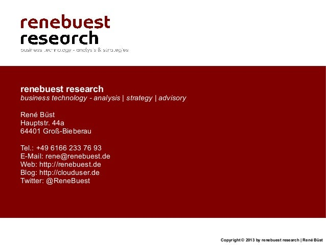 Copyright © 2013 by renebuest research   René Büstrenebuest researchbusiness technology - analysis   strategy   advisoryRe...