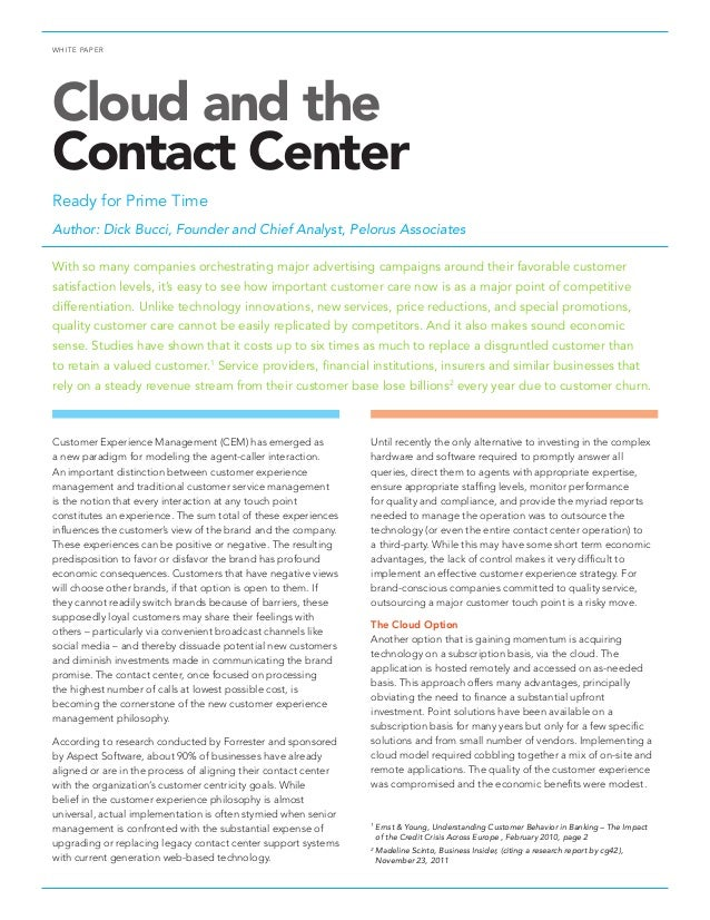 WHITE PAPER Cloud and the Contact Center Ready for Prime Time Author: Dick Bucci, Founder and Chief Analyst, Pelorus Assoc...