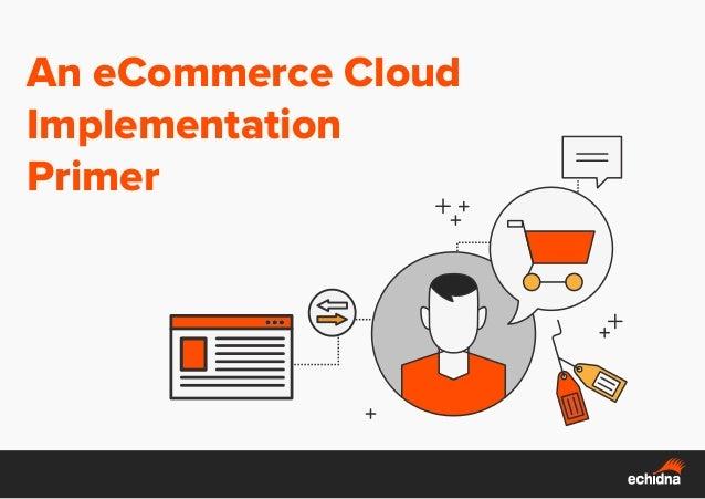 An eCommerce Cloud Implementation Primer