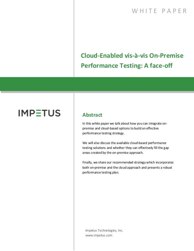 Cloud-Enabled vis-à-vis On-PremisePerformance Testing: A face-offW H I T E P A P E RAbstractIn this white paper we talk ab...