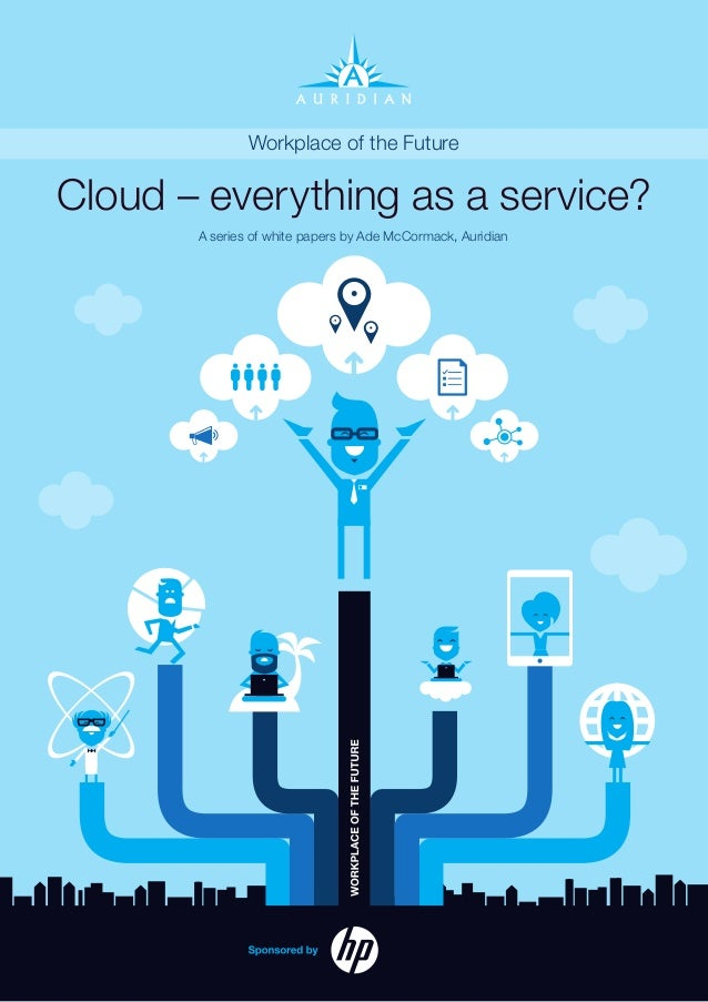 1 AuridianWorkplace of the FutureA series of white papers by Ade McCormack, AuridianCloud – everything as a service?