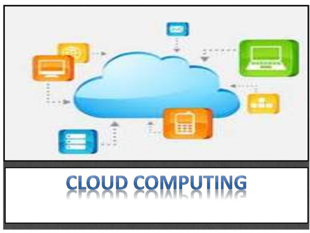 What is Cloud Computing ? • The use of hardware and software to deliver a service over a network (typically the Internet)....
