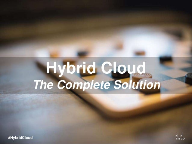 Hybrid Cloud The Complete Solution #HybridCloud