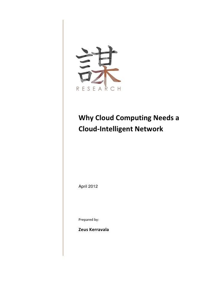 Why Cloud Computing Needs aCloud-Intelligent NetworkApril 2012Prepared by:Zeus Kerravala