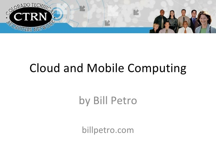 Cloud and Mobile Computing by Bill Petro billpetro.com