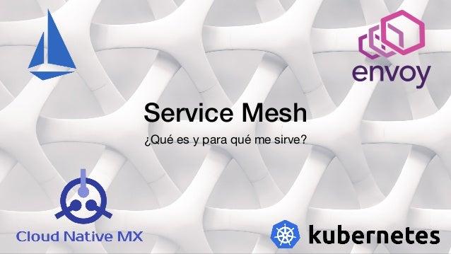 Service Mesh ¿Qué es y para qué me sirve?