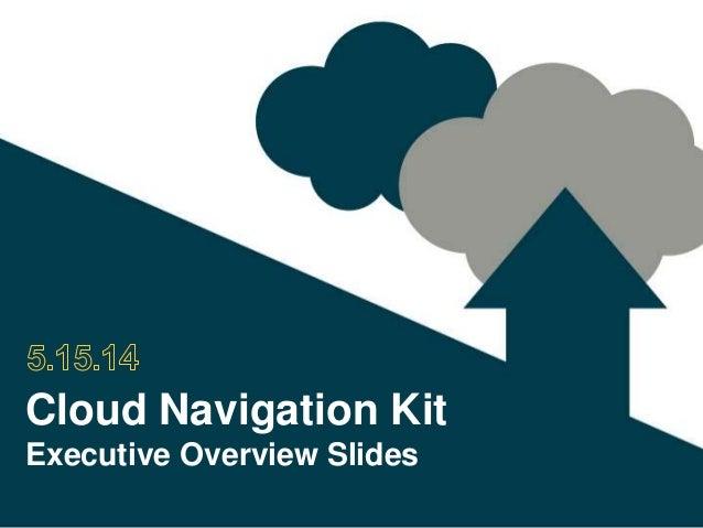 Cloud Navigation Kit Executive Overview Slides