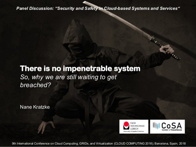 "There is no impenetrable system So, why we are still waiting to get breached? Nane Kratzke Panel Discussion: ""Security and..."